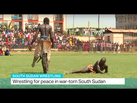 Wrestling for peace in war-torn South Sudan, Fidelis Mbah reports