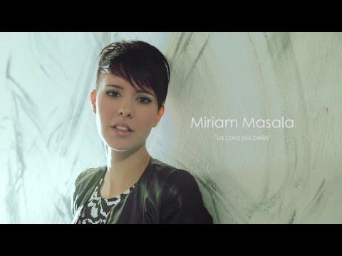 Miriam Masala - La Cosa Più Bella