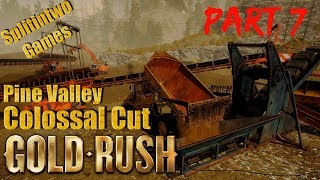 Gold Rush The game Pine Valley COLOSSAL CUT Part 7