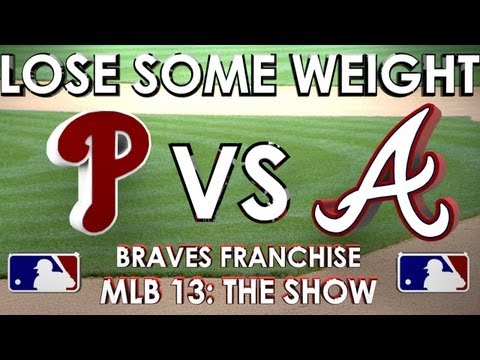 LOSE SOME WEIGHT - Philadelphia Phillies vs. Atlanta Braves - Franchise Mode - EP 7 MLB 13: The Show