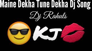 download lagu Maine Dekha Tune Dekha Remix Dj Rahul gratis