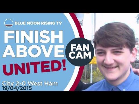 FINISH ABOVE UNITED!   Manchester City 2-0 West Ham   FAN CAM