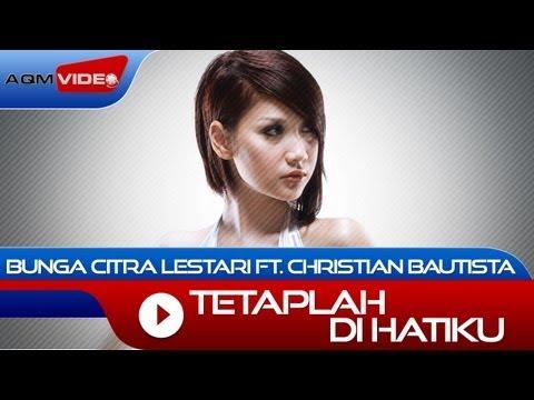 Bunga Citra Lestari & Christian Bautista - Tetaplah Di Hatiku | Official Video