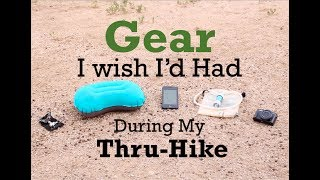 Gear I wish I'd had during my Thru-Hike