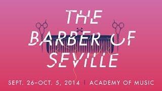 THE BARBER OF SEVILLE Preview | Opera Philadelphia