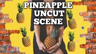 PINEAPPLE GIRL UNCUT SCENE | PINEAPPLE SCANDAL REVEALED #Pineapplegirl