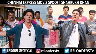 | Chennai Express Movie Spoof | Reloader's Style |