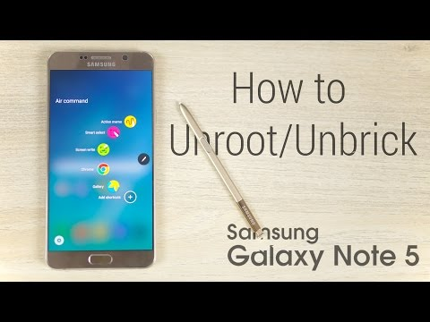 Galaxy Note 5 - How to Unroot or Unbrick