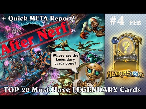 Top 20 Must Have Legendary Cards AFTER NERF.  [+ HEARTHSTONE QUIK META REPORT]  #4  ( FEB )