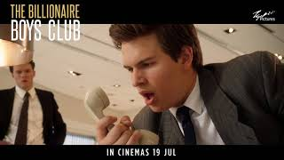 Billionaire Boys Club - Trailer (60secs) - In Cinemas 19 July 2018