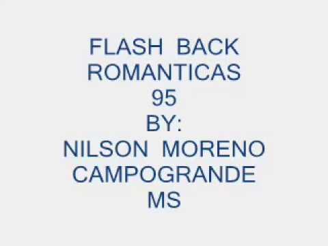 FLASH  BACK  ROMANTICAS INTERNACIONAIS 95  ( NILSON MORENO  )