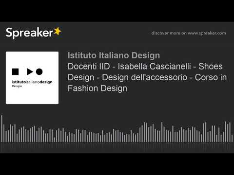 Docenti IID - Isabella Cascianelli - Shoes Design - Design dell'accessorio - Corso in Fashion Design