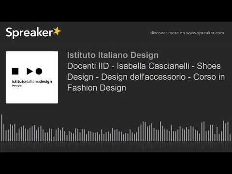 Docenti IID - Isabella Cascianelli - Shoes Design - Design dell'accessorio - Corso in Fashion Design