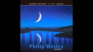 Dark Night Of The Soul Philip Wesley By Http Www Philipwesley Com