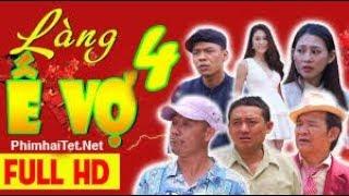 Phim Hài Tết 2018 | LÀNG Ế VỢ 4 | Phần 3 | Trung Ruồi, Chiến Thắng, Bình Trọng, Quang Tèo