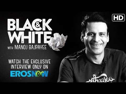 The Black & White Interview With Manoj Bajpayee | Aligarh