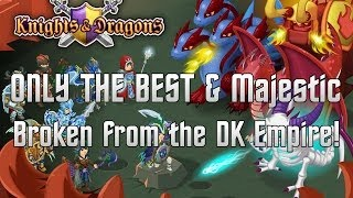 Knights and Dragons: OTB and Majestic BROKEN from the DK Empire!!!