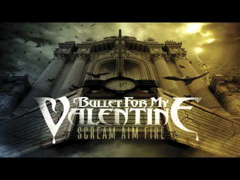 Bullet For My Valentine - Scream, Aim & Fire - 03 - Tra