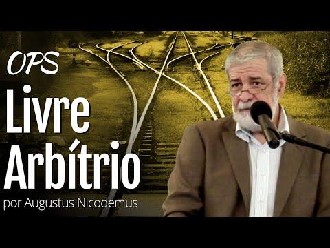 Ops Livre Arbítrio - Augustus Nicodemus
