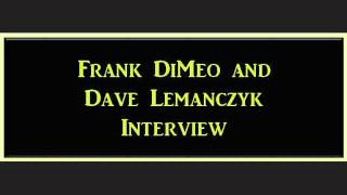 Frank DiMeo and Dave Lemanczyk Interview