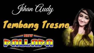 Tembang Tresno - Jihan Audy - New Pallapa