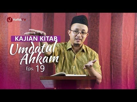 Kajian Kitab: Umdatul Ahkam - Ustadz Aris Munandar, Eps.19
