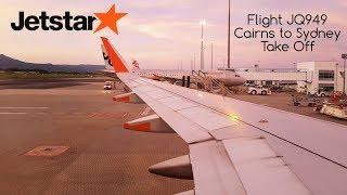 Sydney Trains Vlog 1514: Jetstar Flight JQ949 Cairns to Sydney Take Off