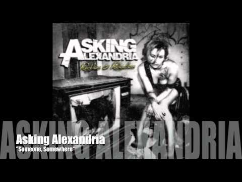 Asking Alexandria - Someone Somewhere