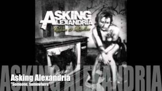 Watch Asking Alexandria Someone Somewhere video