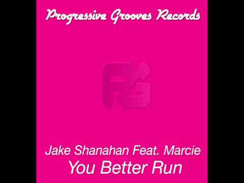 Jake Shanahan ft Marcie - You Better Run (Ian Osborn, Jeremy Reyes & Nicolas Francoual Remix)