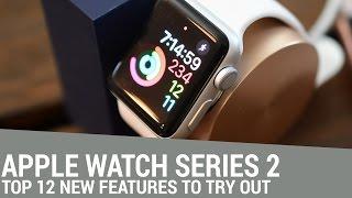 Top 12 Features in Apple Watch Series 2