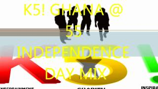 K5! Ghana @ 55 Independence Highlife & Hiplife Mix