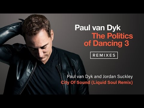 Paul van Dyk & Jordan Suckley - City Of Sound (Liquid Soul Remix)
