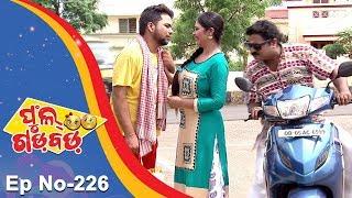 Full Gadbad - Comedy Unlimited | Full Ep 226 | 14th July 2018 | Odia Serial - TarangTV