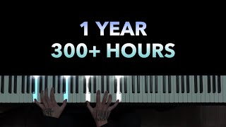 One Year Piano Progress from Complete Beginner | 28 years old | 300+ hours
