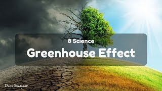 GreenHouse Effect : CBSE Class 8 Science
