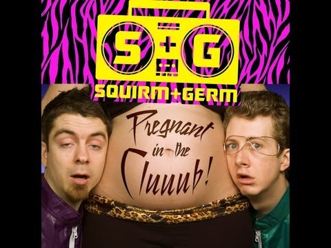 Squirm And Germ - Pregnant In The Club video
