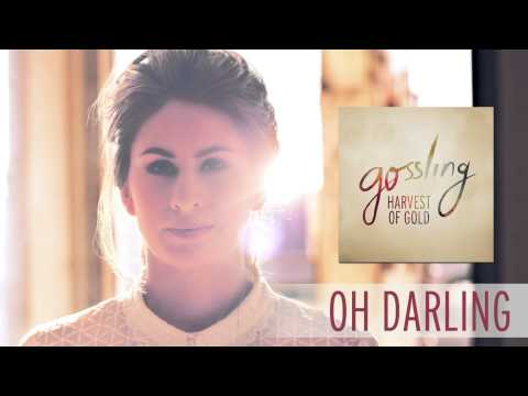Gossling - Oh Darling