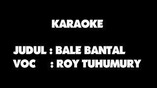 Download Lagu KARAOKE - BALE BANTAL - ROY TUHUMURY Gratis STAFABAND