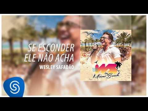 Wesley Safadão - Se Esconder Ela Não Acha [DVD WS In Miami Beach]