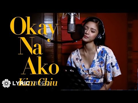 Kim Chiu - Okay Na Ako (Official Lyric Video)