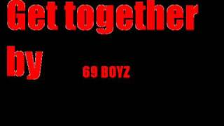 Watch 69 Boyz Get Together video