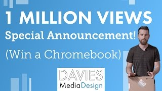 1 Million Views Celebration Announcement - Win a Chromebook (ENTRY CLOSED)!