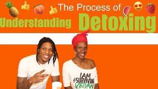 Episode #7 Understanding Detoxing