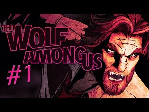 The Wolf Among Us - Gameplay, Playthrough - Part 1 - THE BIG BAD WOLF!