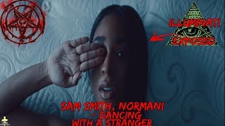 Sam Smith, Normani - Dancing With A Stranger (Official Video) Illuminati Exposed