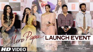 Mere Papa Video Song Launch | Anil Kapoor, Sonam Kapoor, Tulsi Kumar, Khushali Kumar, Bhushan Kumar