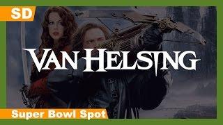 Van Helsing (2004) Super Bowl Spot