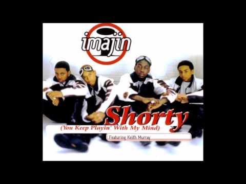 Imajin ft. Keith Murray ‎- Shorty (You Keep Playin' With My Mind)