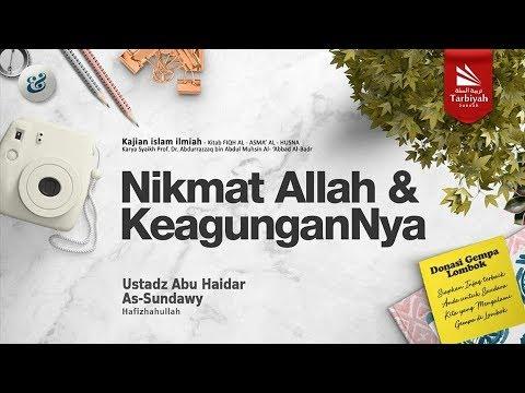 Nikmat Allah dan KeagunganNya | Ustadz Abu Haidar As-Sundawy حفظه الله